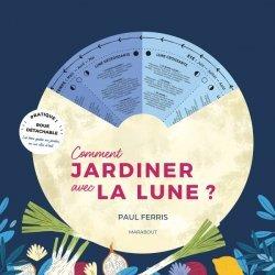 Dernières parutions sur Jardins, Comment jardiner avec la lune ?