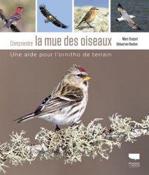 Souvent acheté avec Guide de la flore des Alpes, le Comprendre la mue des oiseaux