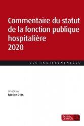 Dernières parutions sur Fonction publique, Commentaire du statut de fonction publique hospitalière. Edition 2020