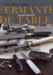 Dernières parutions sur Coutellerie, Coutellerie fermante de table