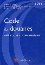 Dernières parutions sur Douanes, Codes des douanes national et communautaire. Edition 2014