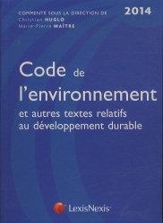 Nouvelle édition Code de l'environnement et autres textes relatifs au développement durable 2014. 7e édition