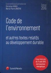 Nouvelle édition Code de l'environnement et autres textes relatifs au développement durable 2016. 8e édition