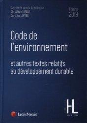 Dernières parutions sur Droit de l'environnement, Code de l'environnement et autres textes relatifs au développement durable. Edition 2019