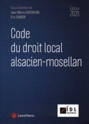 Dernières parutions sur Code civil, Code du droit local Alsacien-Mosellan. Edition 2019