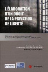 Dernières parutions sur Histoire du droit, Commentaire des grands avis et recommandations du CGLPL