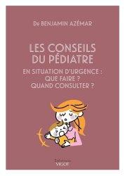 Dernières parutions sur Pédiatrie, Conseils du pédiatre en situation d'urgence : que faire ? quand consulter ?