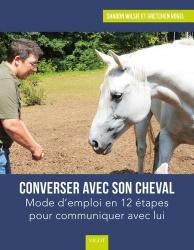 Dernières parutions sur Ethologie équine, Converser avec son cheval