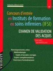 Nouvelle édition Concours d'entrée en IFSI. Examen de validation des acquis.
