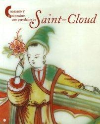 Dernières parutions dans Comment reconnaître, Comment reconnaître une porcelaine de Saint-Cloud