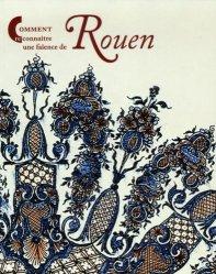 Dernières parutions dans Comment reconnaître, Comment reconnaître une faïence de Rouen