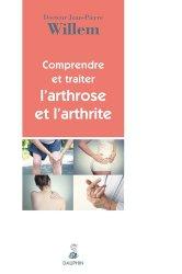 Dernières parutions dans Santé et Bien-être, Comprendre et traiter l'arthrose et l'arthrite