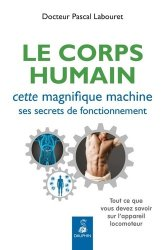 Dernières parutions sur Dictionnaires-encyclopédies, Corps humain, cette magnifique machine