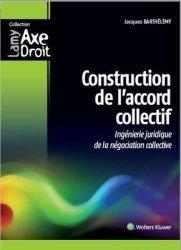 Dernières parutions sur Conventions collectives, Construction de l'accord collectif