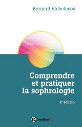 Souvent acheté avec Respiration, le Comprendre et pratiquer la sophrologie - 2e éd.