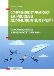 Dernières parutions sur Communication interpersonnelle, Comprendre et pratiquer la Process Communication (PCM). Un outil de connaissance de soi, management et coaching