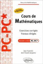 Souvent acheté avec Physique 2ème année PC PC*, le Cours de mathématiques Seconde année PC - PC*