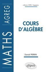 Dernières parutions dans Capes / Agrégation, Cours d'algèbre
