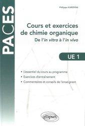 Dernières parutions sur UE1 Chimie organique, Cours et exercices de chimie organique UE1 livre paces 2020, livre pcem 2020, anatomie paces, réussir la paces, prépa médecine, prépa paces