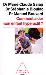 Souvent acheté avec Accompagner les parents d'enfants tyranniques, le Comment aider mon enfant hyperactif ?