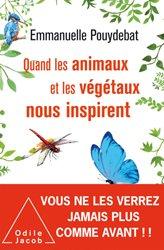 Dernières parutions sur Nature - Jardins - Animaux, Comment les animaux et les végétaux nous inspirent, nous les humains