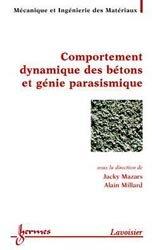 Dernières parutions sur Granulats - Bétons, Comportement dynamique des bétons et génie parasismique