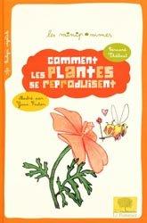 Dernières parutions dans Les minipommes, Comment les plantes se reproduisent ?