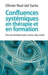 Dernières parutions sur Psychologie du quotidien, Confluence systématiques en thérapie et en formation. Pour une articulation esprit, cerveau, corps, monde