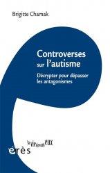 Dernières parutions sur Autisme, Controverses sur l'autisme