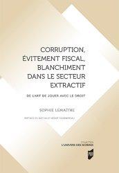 Dernières parutions dans L'univers des normes, Corruption, évitement fiscal, blanchiment dans le secteur extractif. De l'art de jouer avec le droit