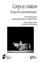 Dernières parutions dans Clinique psychanalytique et psychopathologie, Corps et création