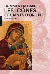 Dernières parutions sur Histoire de l'art, Comment regarder  les Icônes et Saints d'Orient