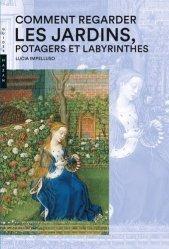 Dernières parutions dans Guide Hazan, Comment regarder les Jardins, Potager et Labyrinthes