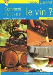 Dernières parutions dans Mémo Gisserot, Comment fait-on le vin?