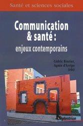 Souvent acheté avec Savoir communiquer pour mieux aider, le Communication et santé : enjeux contemporains