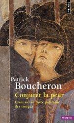 Dernières parutions dans Points histoire, Conjurer la peur. Essai sur la force politique des images, Sienne, 1338