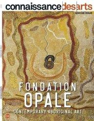 Dernières parutions sur Arts premiers et arts primitifs, Connaissance des Arts Hors-série N° 878 : La fondation opale