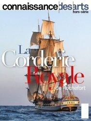 Dernières parutions sur Bateaux - Voiliers, Connaissance des Arts Hors-série N°  : L'arsenal de Rochefort