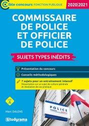 Dernières parutions sur Concours administratifs, Commissaire et officier de police. Sujets types inédits, Edition 2020-2021