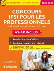 Dernières parutions dans Concours sanitaires et sociaux, Concours IFSI pour professionnels en formation continue AS-AP inclus. Edition 2020-2021