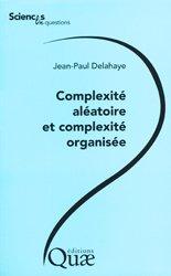 Dernières parutions dans Sciences en questions, Complexité aléatoire et complexité organisée