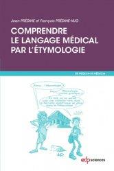 Dernières parutions dans De médecin à médecin, Comprendre le langage médical par l'étymologie