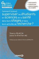 Dernières parutions sur Rédaction médicale - Recherche, Comment (mieux) superviser les étudiants en sciences de la santé