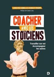 Dernières parutions sur Connaissance et affirmation de soi, Coacher avec les stoïciens