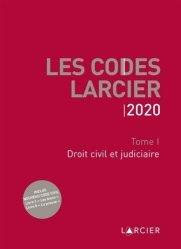Dernières parutions sur Code civil, Code Larcier. Tome I, Droit civil et judiciaire, Edition 2020