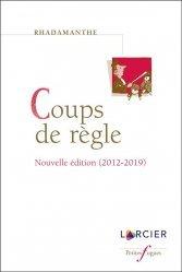 Dernières parutions sur Autres ouvrages de philosophie du droit, Coups de règle. Sélection 1990-2011