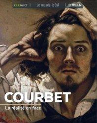 Dernières parutions dans Le musée idéal, Courbet. La réalité en face