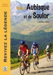 Dernières parutions dans Mémoire du Cyclisme, Cols d'Aubisque et du Soulor. Revivez la légende