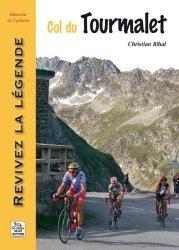 Dernières parutions dans Mémoire du Cyclisme, Col du Tourmalet. Revivez la légende