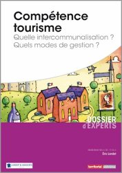Nouvelle édition Compétence tourisme - Quelle intercommunalisation ? Quels modes de gestion ?